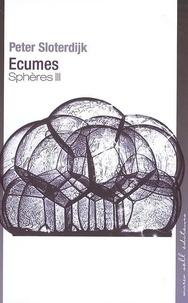Peter Sloterdijk - Sphères - Tome 3, Ecumes, Sphérologie plurielle.