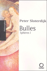 Peter Sloterdijk - Sphères - Tome 1, Bulles.