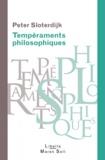 Peter Sloterdijk - Tempéraments philosophiques - De Platon à Michel Foucault.