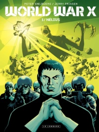 Peter Snejbjerg et Jerry Frissen - World War X Tome 1 : Hélius.