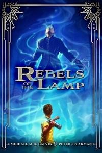 Peter Speakman et Michael Galvin - Rebels of the Lamp.