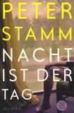 Peter Stamm - Nacht ist der Tag.