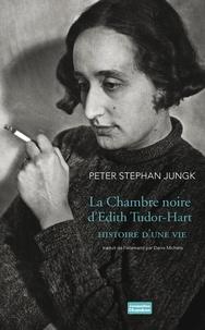 Peter Stephan Jungk - La chambre noire d'Edith Tudor-Hart - Histoire d'une vie.