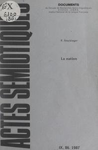 Peter Stockinger et Algirdas J. Greimas - La nation - Essai d'une représentation conceptuelle du raisonnement idéologique.