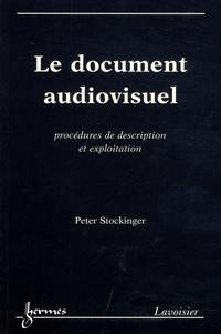 Peter Stockinger - Le document audiovisuel - Procédures de description et exploitation.