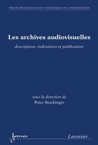 Peter Stockinger - Les archives audiovisuelles - Description, indexation et publication.