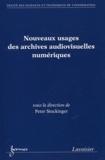 Peter Stockinger - Nouveaux usages des archives audiovisuelles numériques.