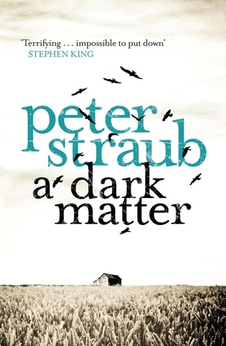 Peter Straub - A Dark Matter.