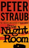 Peter Straub - In the Night Room.