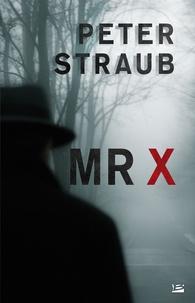 Peter Straub - Mr X.