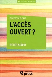 Peter Suber - Qu'est-ce que l'accès ouvert ?.