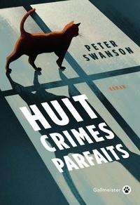 Peter Swanson - Huit crimes parfaits.
