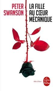 Peter Swanson - La fille au coeur mécanique.