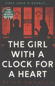 Peter Swanson - The Girl with a Clock for a Heart.