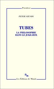 Peter Szendy - Tubes - La philosophie dans le juke-box.