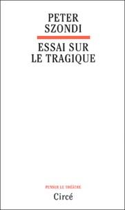Peter Szondi - Essai sur le tragique.