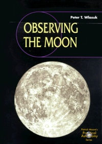 Peter-T Wlasuk - Observing the Moon. - Includes CD-Rom.