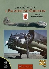 Peter Taghon - La Lehrgeschwader 1 - 'Escadre au Griffon. Tome 02.