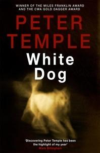 Peter Temple - White Dog - A Jack Irish Thriller (4).