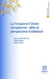 Peter Terem et Gilles Rouet - La Turquie et l'Union européenne : défis et perspectives d'adhésion.
