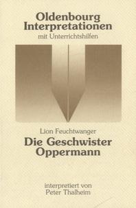 Peter Thalheim - Oldenbourg Interpretionen - Feuchtwanger, die Geschwister Oppermann.