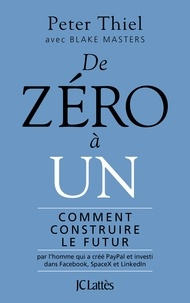 Ibooks téléchargements gratuits De zéro à un  - Comment construire le futur par Peter Thiel, Blake Masters (French Edition)