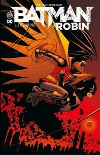 Peter Tomasi et Patrick Gleason - Batman / Robin - Tome 1 - Tueur né.