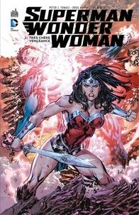 Peter Tomasi et Doug Mahnke - Superman/Wonder Woman - Tome 2 - Très chère vengeance.