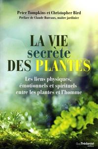 Peter Tompkins et Christopher Bird - La vie secrète des plantes.