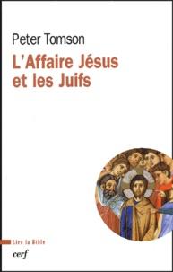Peter Tomson - L'affaire Jésus et les Juifs.