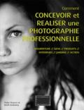 Peter Travers et Brett Harkness - Comment concevoir et réaliser une photographie professionnelle.
