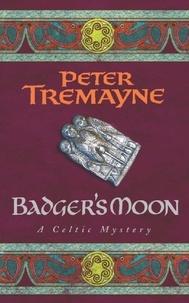 Peter Tremayne - Badger's Moon.