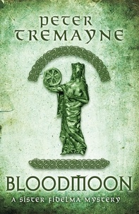 Peter Tremayne - Bloodmoon (Sister Fidelma Mysteries Book 29) - A captivating mystery set in Medieval Ireland.