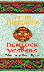 Peter Tremayne - Hemlock at Vespers.