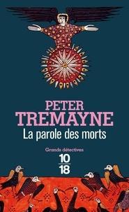 Peter Tremayne - La parole des morts.