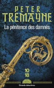 Peter Tremayne - La pénitence des damnés.