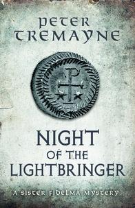 Peter Tremayne - Night of the Lightbringer.