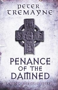Peter Tremayne - Penance of the Damned.