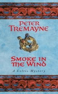 Peter Tremayne - Smoke in the Wind.