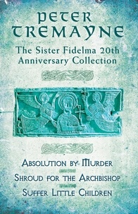 Peter Tremayne - The Sister Fidelma 20th Anniversary Collection.