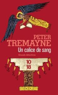 Peter Tremayne - Un calice de sang.