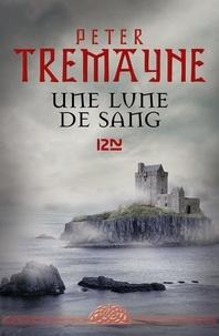 Peter Tremayne - Une lune de sang.