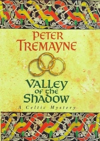 Peter Tremayne - Valley of the Shadow.