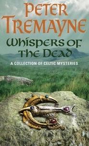 Peter Tremayne - Whispers of the Dead.