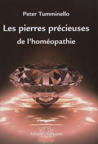 Peter Tumminello - Les pierres précieuses de l'homéopathie.
