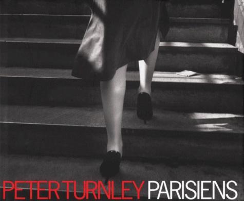 Peter Turnley et Daniel Percheron - Parisiens.