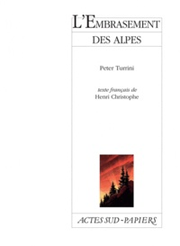 Peter Turrini - L'embrasement des Alpes.