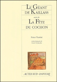 Peter Turrini - Le Géant de Kaillass suivi de La Fête du cochon.