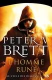 Peter-V Brett - Le cycle des démons Tome 1 : L'homme-rune.