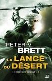 Peter-V Brett - Le cycle des démons Tome 2 : La Lance du Désert.